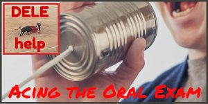 DELE exam preparation blogpost on oral