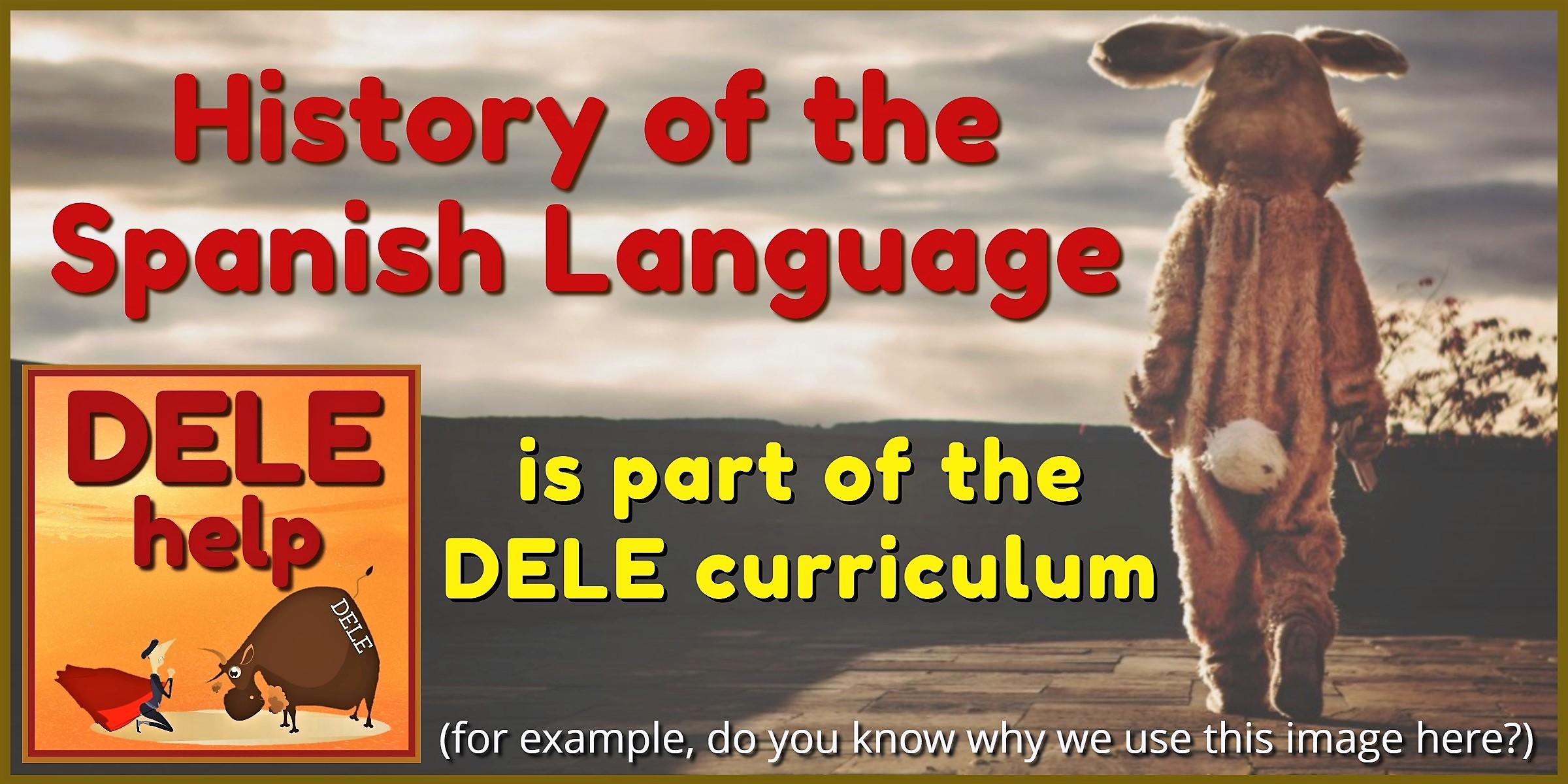 Spanish History part of the DELE Exam Curriculum - DELEhelp Blog