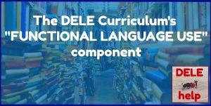 DELE exam preparation functional language use blogpost