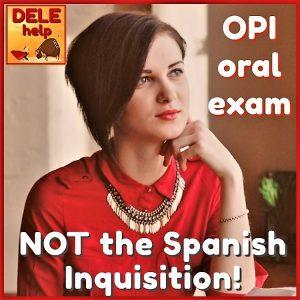 ACING the OPI in SPANISH - DELEhelp Blog