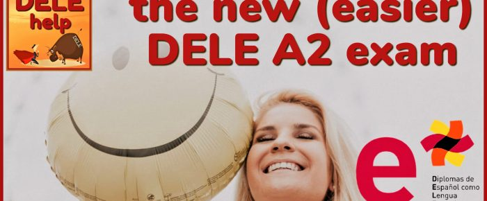 The New DELE A2 Exam Format